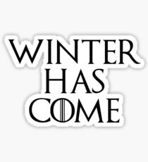 Winter Has Come - Game of Thrones Sticker