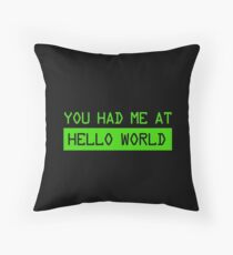 You Had Me At Hello World - Internet - Computer Science Programming Coding Gift Throw Pillow