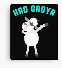 FUNNY HAD GADYA Canvas Print