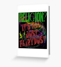 RELIGION?- It's all just Fairydust Greeting Card
