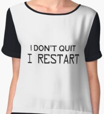 I Don't Quit I Restart - Computer Science Programming Programmer Coding Coder Gift Women's Chiffon Top