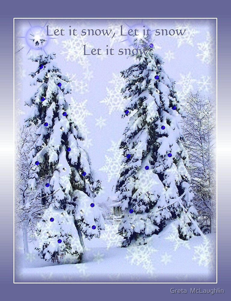 Let It Snow by Greta  McLaughlin