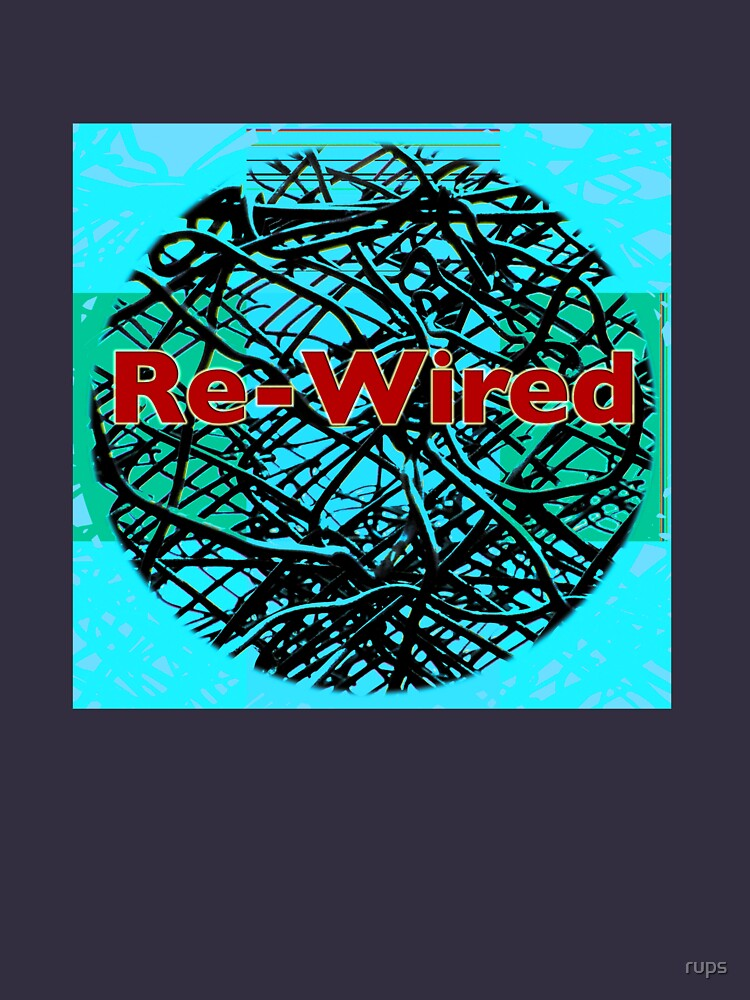 Re-Wired by rups