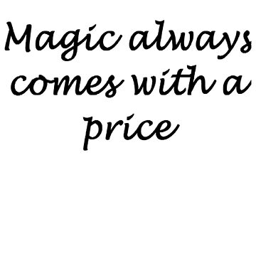 Magic always comes with a price by hannahturner21