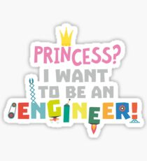 Princess  I want to be an Engnineer R2yb2 Sticker