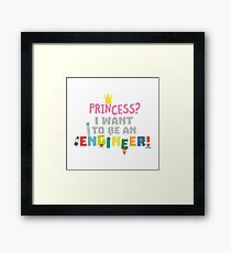 Princess  I want to be an Engnineer R2yb2 Framed Print