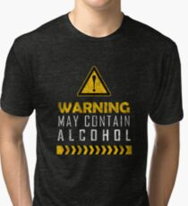 Warning! May contain alcohol Tri-blend T-Shirt