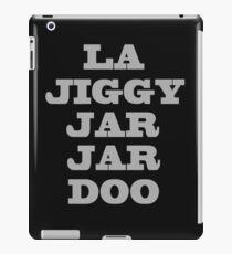 La Jiggy Jar Jar Doo iPad Case/Skin