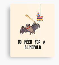 No Need For A BlindFold- Bat and Pinata Metal Print