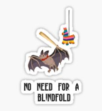 No Need For A BlindFold- Bat and Pinata Sticker