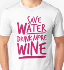 Save Water Drink More Wine T-Shirt