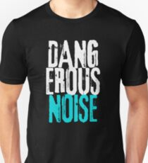 Dangerous Noise Band Apparel Unisex T-Shirt