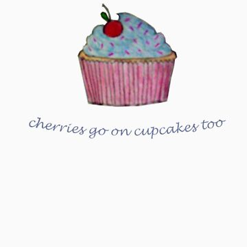 cherries go on cupcakes too by sweetsnbitters