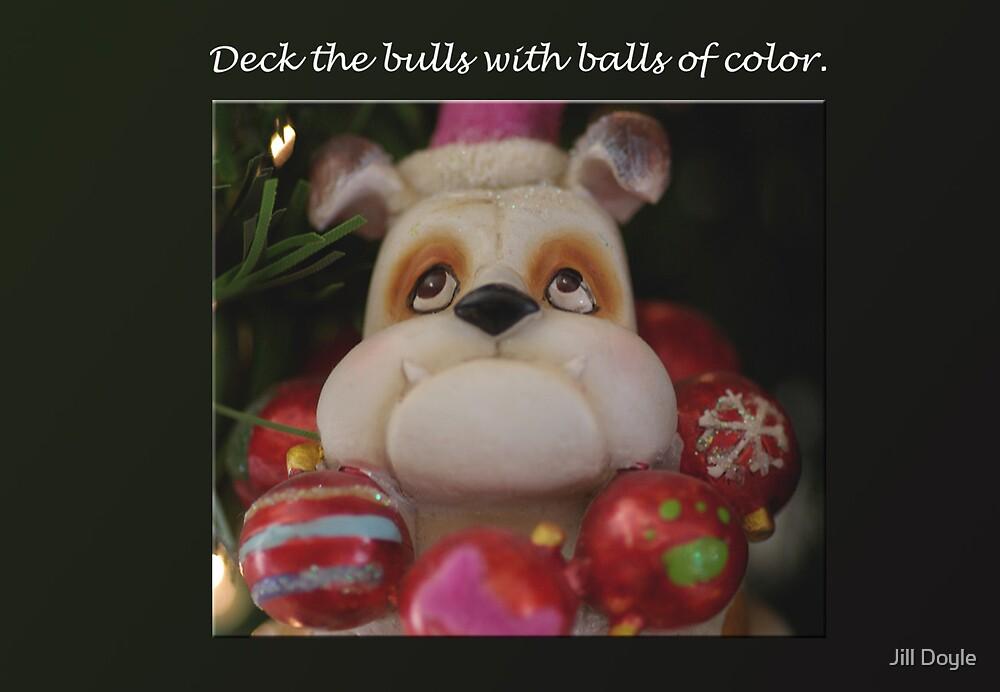 Deck The Bulls by Jill Doyle