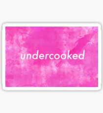 Undercooked - À la Cedaré Sticker