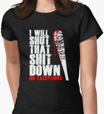I will shut that shit down Womens Fitted T-Shirt