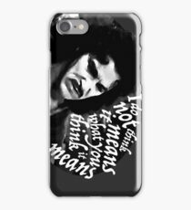 I do not think it means.... iPhone Case/Skin