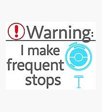 I Make Frequent Stops - Pokemon Go Photographic Print