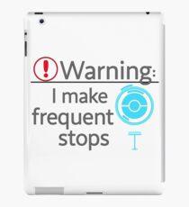 I Make Frequent Stops - Pokemon Go iPad Case/Skin