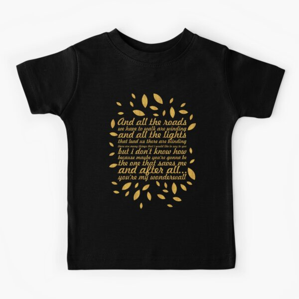 "Oasis... ""Wonderwall"" Song Lyric (Creative) Kids T-Shirt"