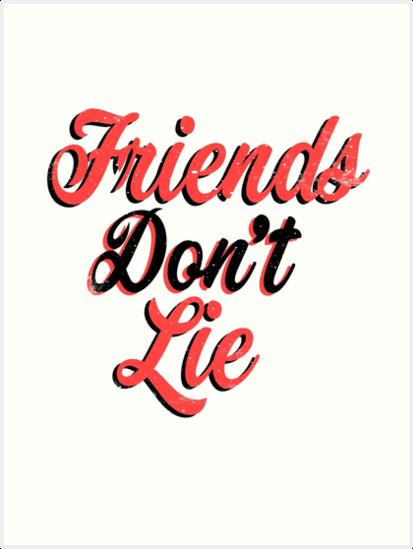 Quot Friends Don T Lie Stranger Things Quote Quot Art Prints By