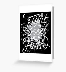 Fight The Good Fight of Faith - Christian Greeting Card
