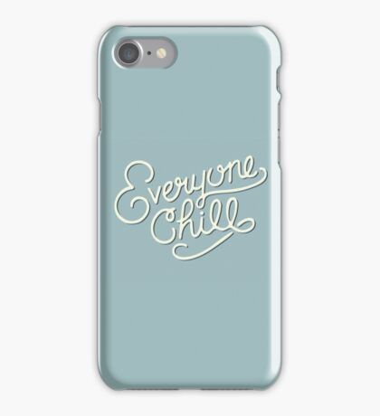 Everyone Chill iPhone Case/Skin