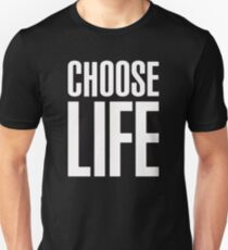 Choose Life Unisex T-Shirt