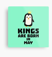 kings born in MAY R8l1m Metal Print