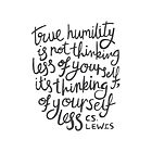 True Humility - CS Lewis Quote Hand Lettered Grey by Kit Cronk