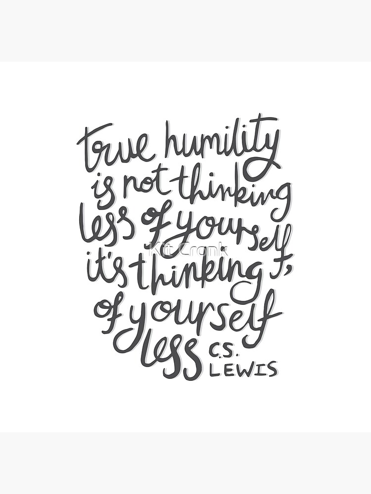True Humility - CS Lewis Quote Hand Lettered Grey by rubyandpearl