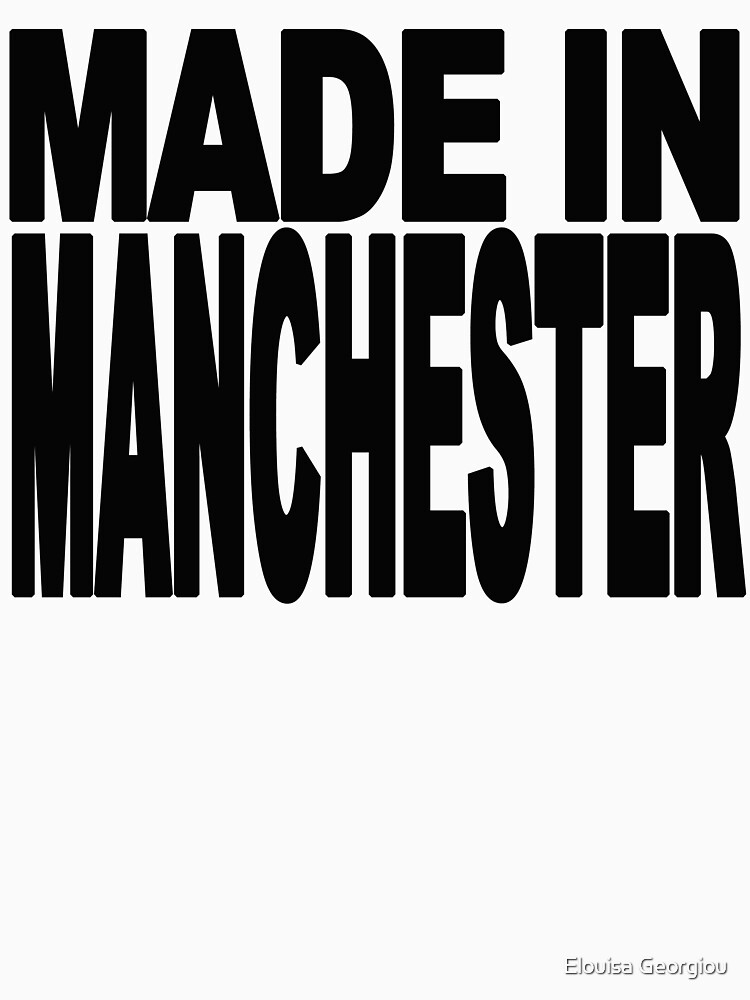 Made in manchester by MissGeorgiou