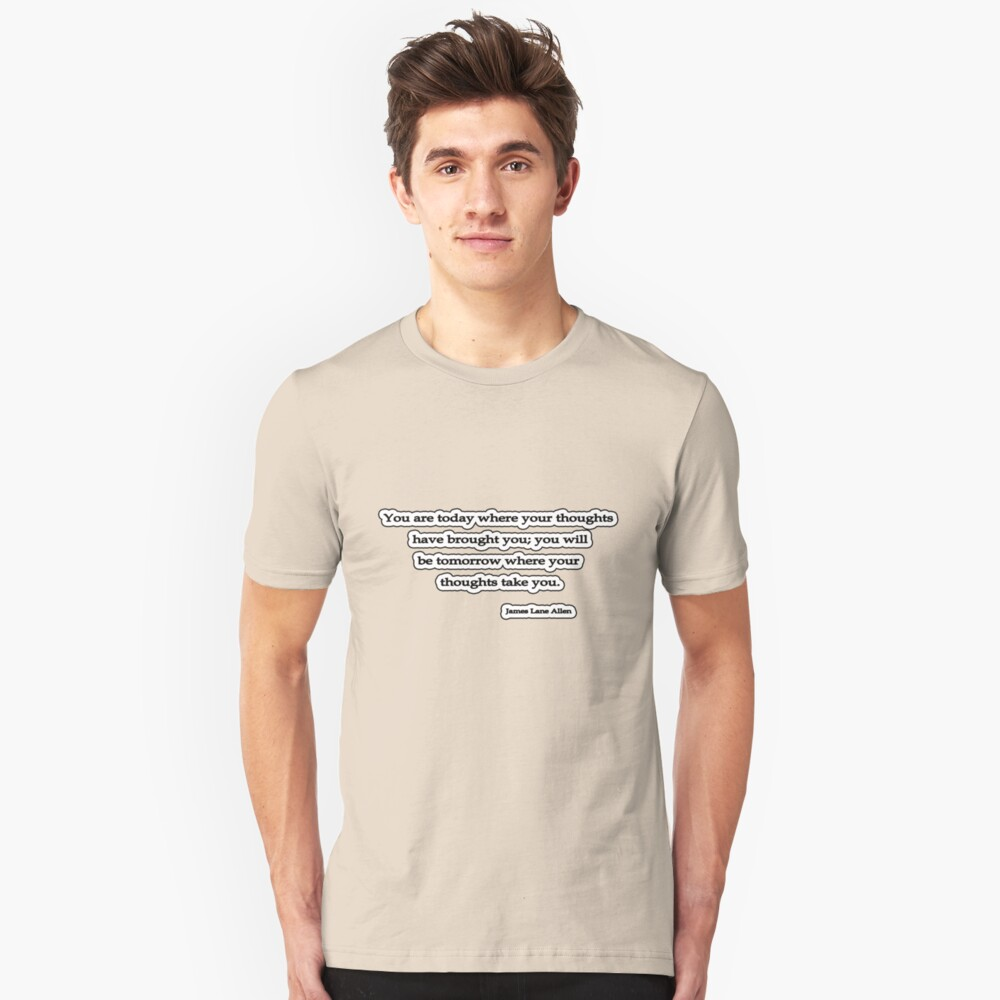 You are today, James Lane Allen Unisex T-Shirt Front