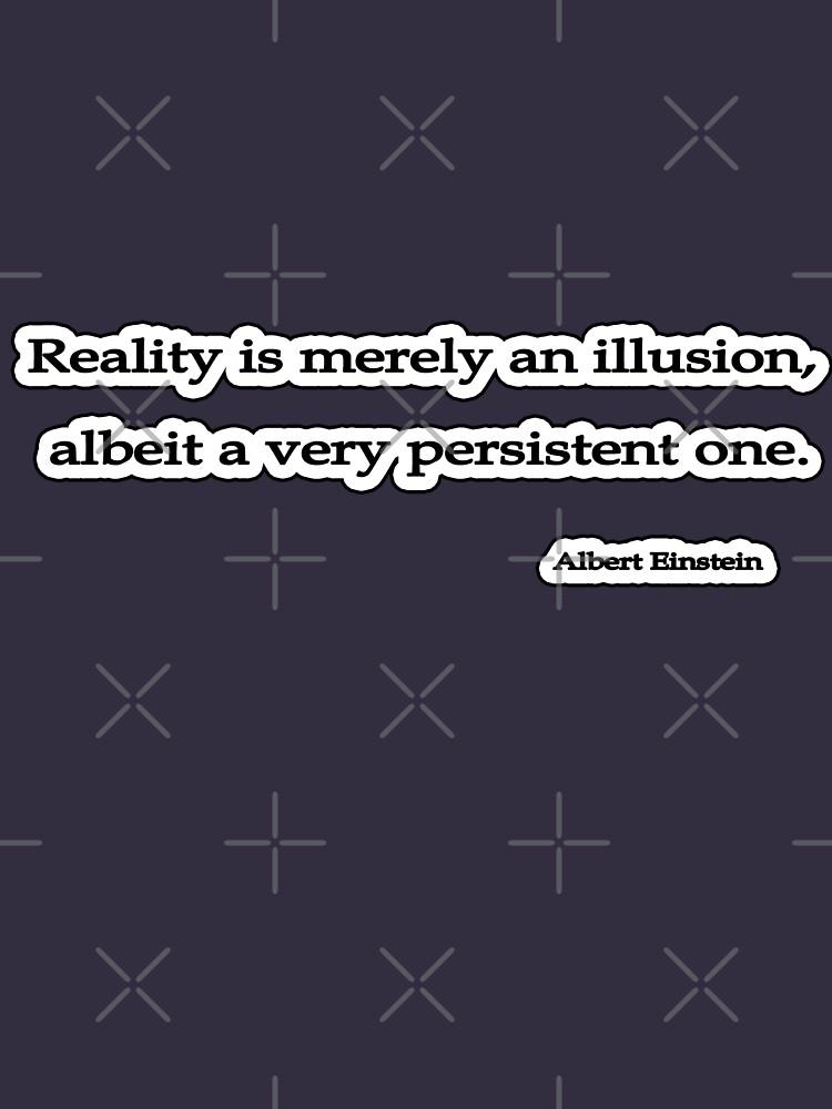 Reality illusion, Einstein  by insanevirtue