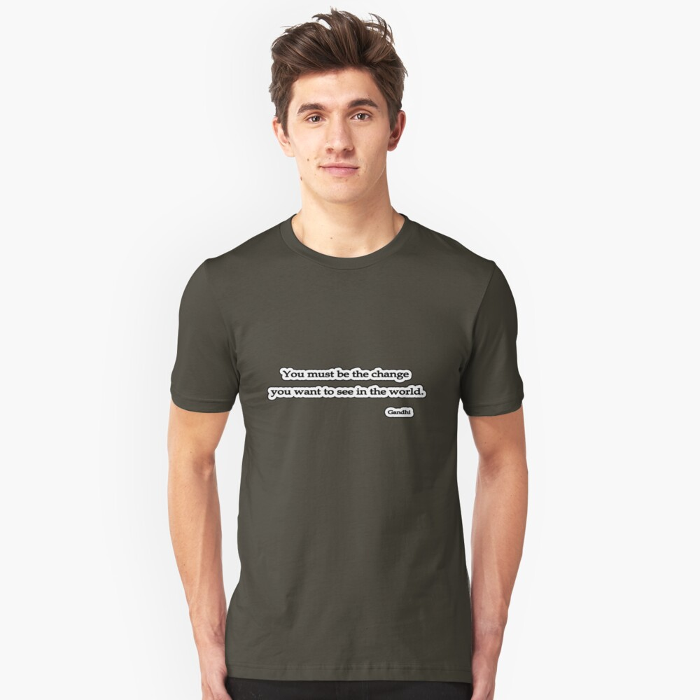 Change You wish to See, Gandhi Unisex T-Shirt Front