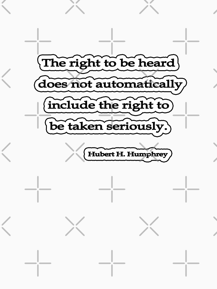 Right to be heard, Hubert H. Humphrey by insanevirtue