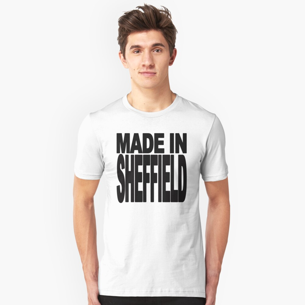 Made in Sheffield Unisex T-Shirt Front