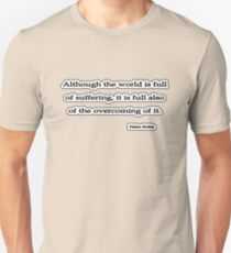 Although the world is, Helen Keller Unisex T-Shirt