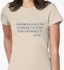 Although the world is, Helen Keller Women's Fitted T-Shirt