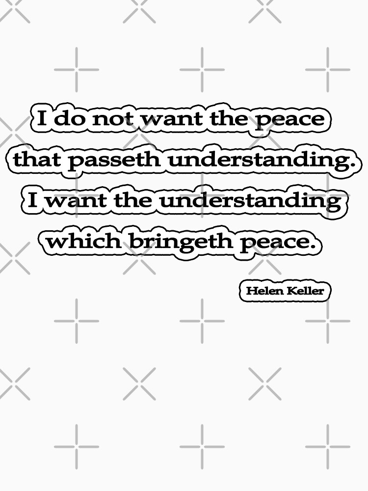 I want the peace that, Helen Keller by insanevirtue
