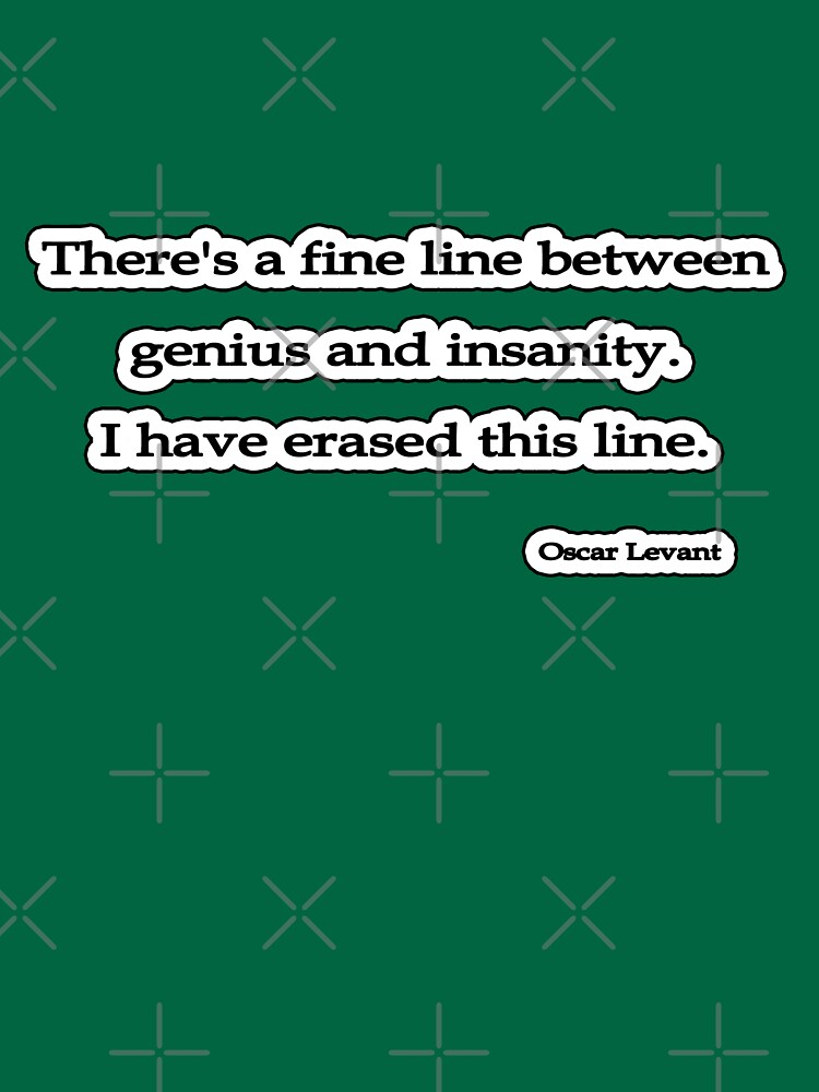 Fine line, Oscar Levant by insanevirtue