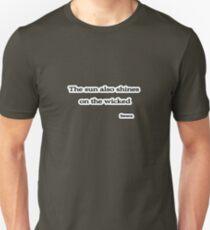 Sun shines on the wicked, Seneca  Unisex T-Shirt