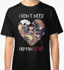 The Love I Need Classic T-Shirt