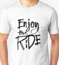 Enjoy The Ride - Funny Humor Saying  T-Shirt