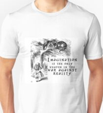 Imagination is the only weapon in the war against reality Unisex T-Shirt