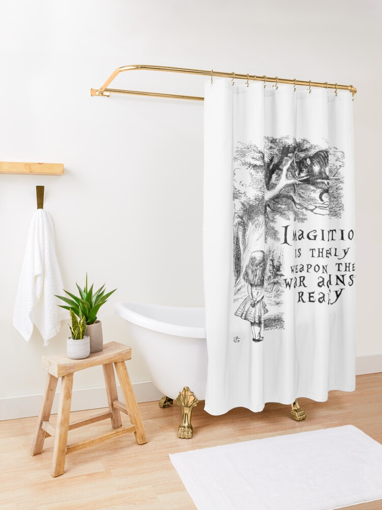 Alternate view of Imagination is the only weapon in the war against reality Shower Curtain