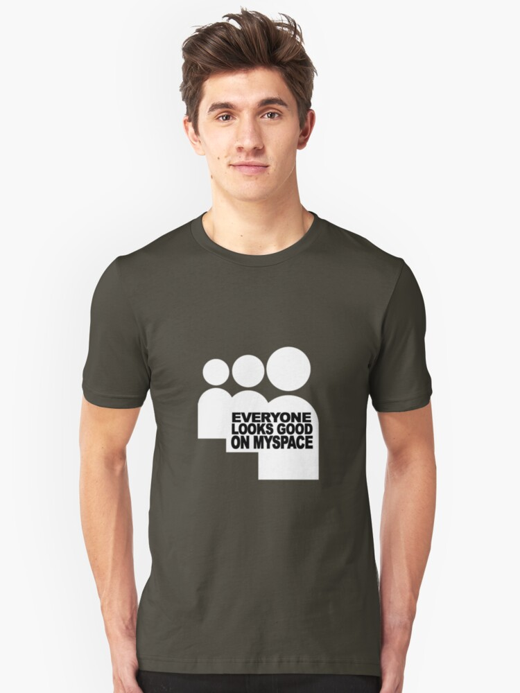 everyone looks good Unisex T-Shirt Front