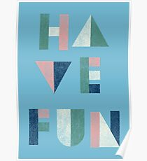 Have Fun Poster