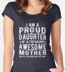 I'm Proud Daughter Of A Freaking Awesome Mother Fun Women's Fitted Scoop T-Shirt
