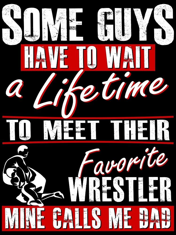 29a722db5 My Favorite Wrestler Calls Me Dad